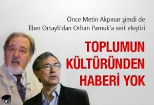 Prof. İlber Ortay says: Pamuk has no understanding of Turkish culture