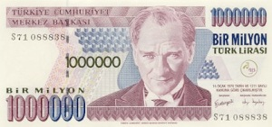 One million Turkish Liras - worth about US 60c in the good old pre-AKP days