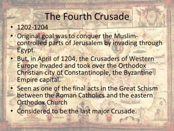 The+Fourth+Crusade+1202-1204.+Original+goal+was+to+conquer+the+Muslim-controlled+parts+of+Jerusalem+by+invading+through+Egypt.